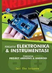 Buku Project Arduino & Android, Pengantar ELektronika & Instrumentasi Jazi Eko Istiyanto