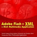 Buku: Adobe Flash + XML; Rich Multimedia Application