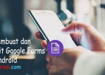 cara membuat google form di hp android dan cara mengedit nya