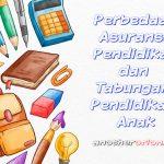 Perbedaan Asuransi Pendidikan dan Tabungan Pendidikan Anak